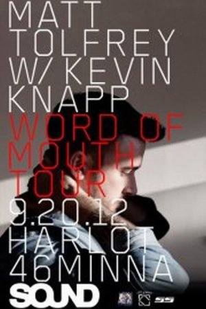 SOUND w/ MATT TOLFREY (UK) + KEVIN KNAPP | WORD OF MOUTH TOUR