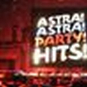 Astra! Astra! Party! Hits!