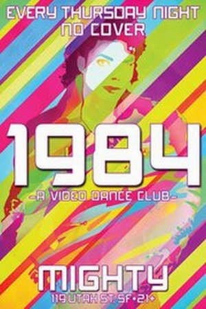1984: an 80's video dance party, every Thursday night! No cover charge!